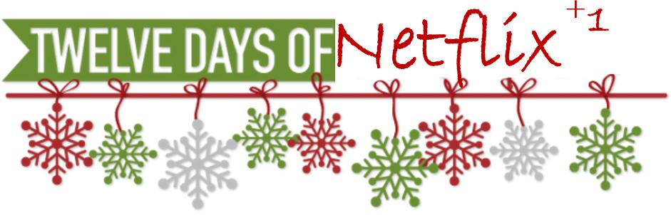 12 Days of Netflix +1